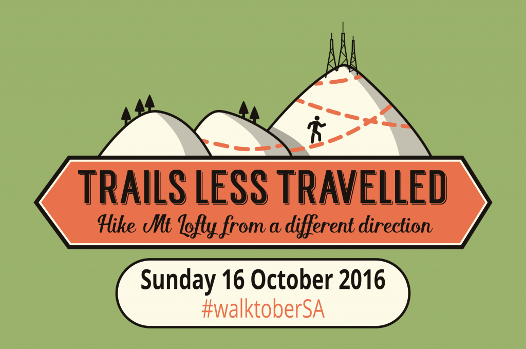 Trails Less Travelled: Hike Mt Lofty from a different direction. Sunday October 16 2016. Hikes from 8am.
