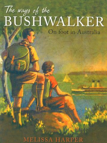 book cover - The Ways of the Bushwalker, On foot in Australia