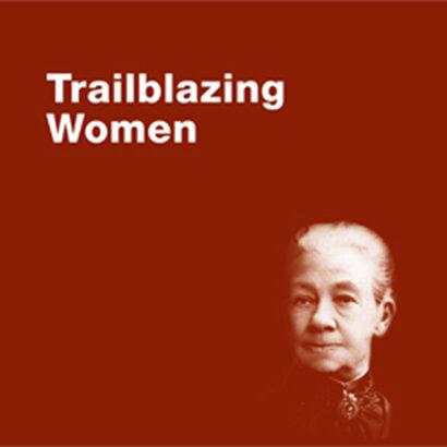 The Trailblazing Women interpretive trail