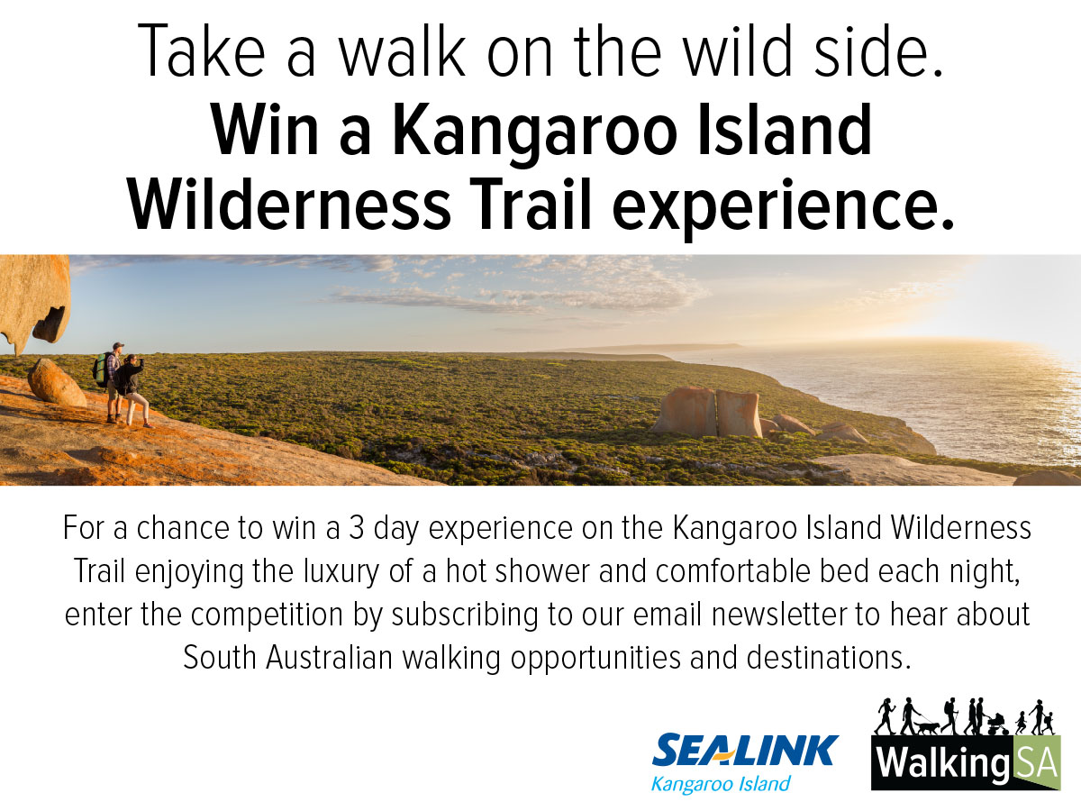 Take a walk on the wild side. Win a Kangaroo Island Wilderness Trail experience