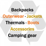 Recycle Your Quality Outdoor Gear - backpacks, outerwear. jackets, thermals, boots, camping gear