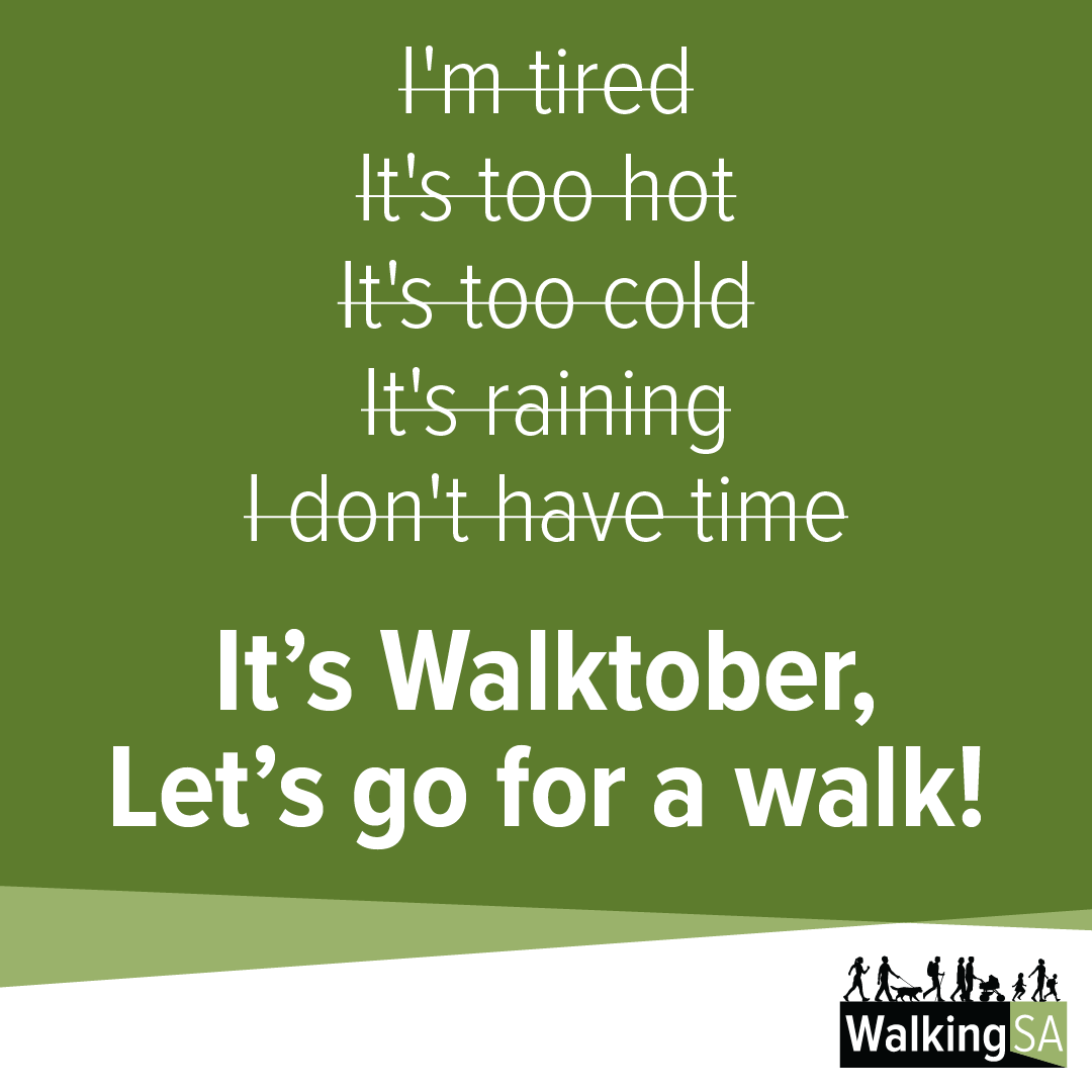social media tile Square 1080px x 1080px: I'm tired, It's too hot, It's too cold, It's raining, I don't have time. It's Walktober, Let's go for a walk!