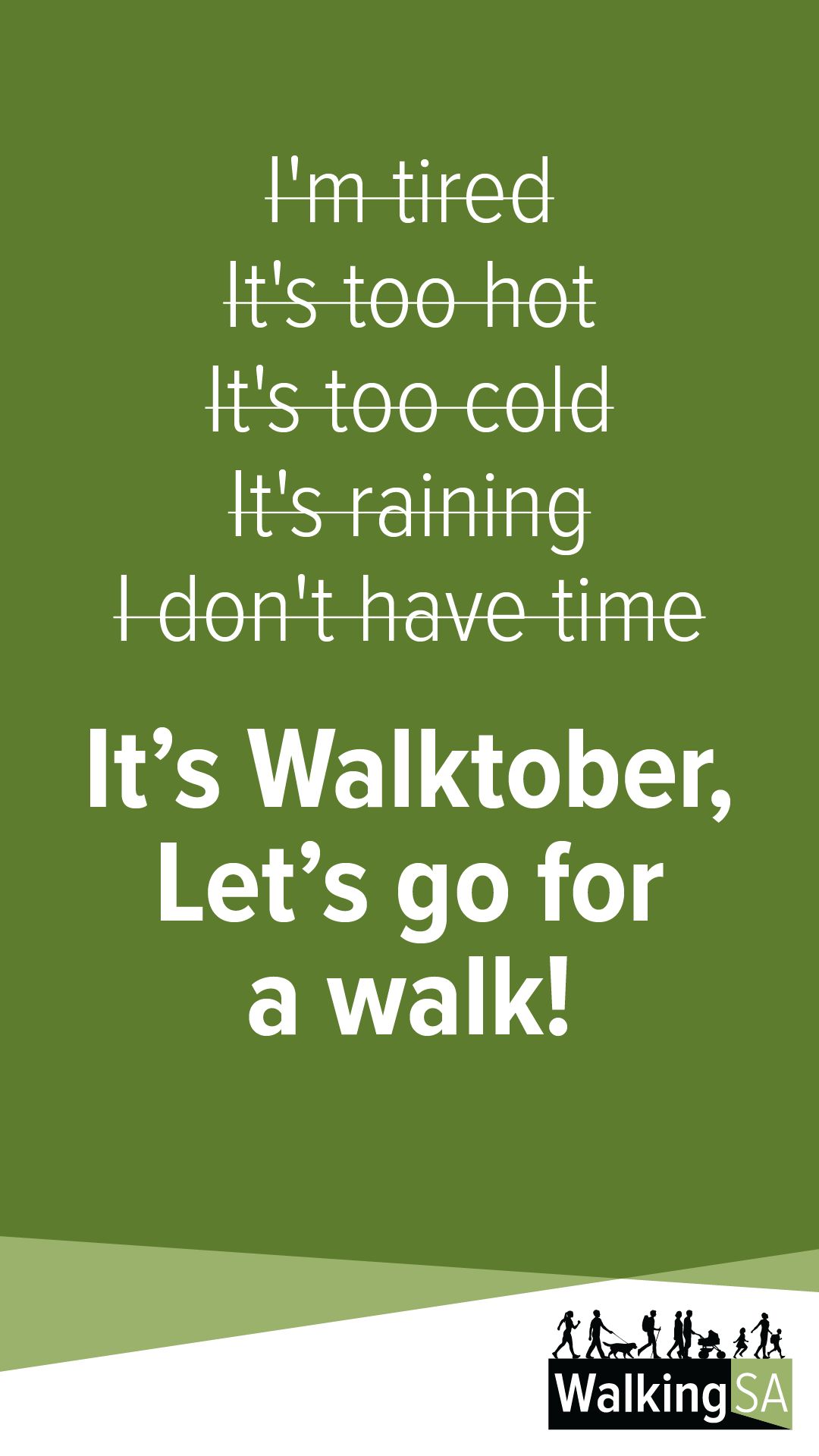 social media tile Square 1080px x 1900px: I'm tired, It's too hot, It's too cold, It's raining, I don't have time. It's Walktober, Let's go for a walk!