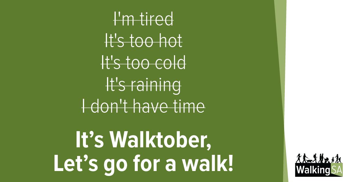 social media tile Rectangle 1200px x 630px: I'm tired, It's too hot, It's too cold, It's raining, I don't have time. It's Walktober, Let's go for a walk!